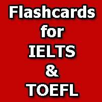 English Flashcards for IELTS and TOEFL