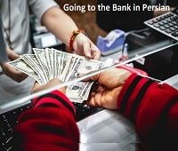 going to the Bank in Persian