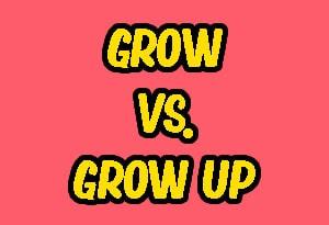 Grow vs. Grow Up Common Grammar Mistake at LELB Society